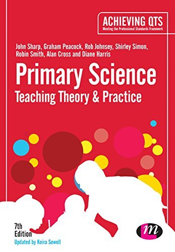 By John Sharp Primary Science: Teaching Theory and Practice (Achieving QTS Series) (Seventh Edition)