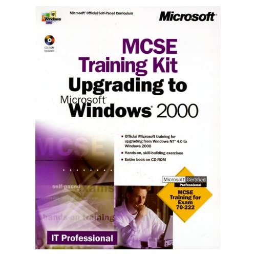 MCSE TRAINING KIT : UPGRADING TO MICROSOFT WINDOWS 2000