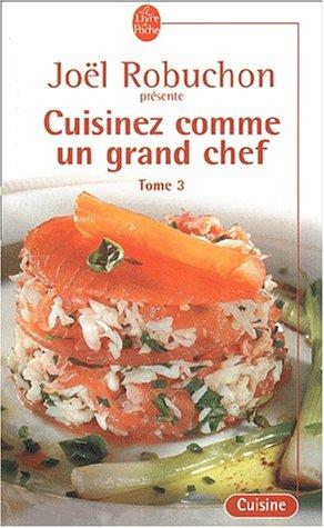 Cuisinez comme un grand chef, tome 3