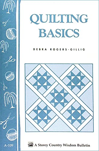Quilting Basics: Storey's Country Wisdom Bulletin A-109 (English Edition)