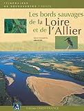 Les bords sauvages de la Loire et de l'Allier