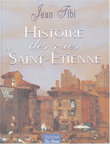 Histoire des rues de Saint-Etienne