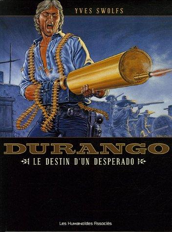 Durango, Tome 6 : Le destin d'un desperado