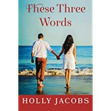 These Three Words by Holly Jacobs (2015-11-24)