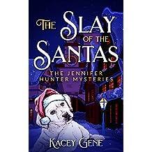 The Slay of the Santas: The Jennifer Hunter Mysteries (The Jennifer Hunter Series Book 1) (English Edition)
