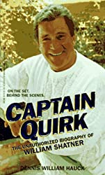 Captain Quirk/the Unauthorized Biography of William Shatner