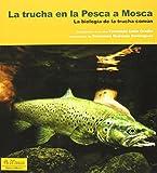 La trucha en la pesca a mosca: La biología en la trucha común