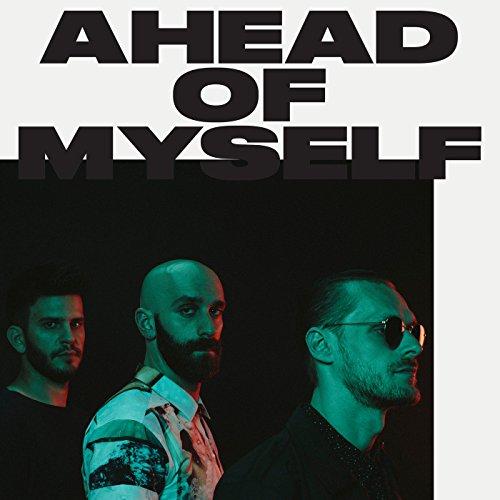Ahead Of Myself [Explicit]