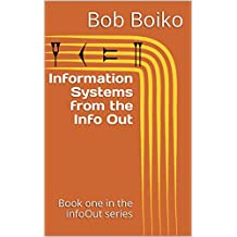Information Systems from the Info Out: Book one in the infoOut series (English Edition)