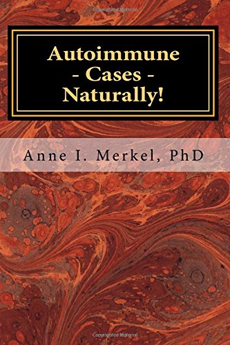 Autoimmune Cases - Naturally!: Treating Autoimmune Disorders Using  Energy Psychology & Naturopathy