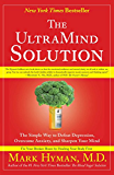 The UltraMind Solution: Fix Your Broken Brain by Healing Your Body First (English Edition)