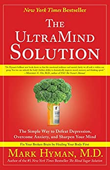 The UltraMind Solution: Fix Your Broken Brain by Healing Your Body First (English Edition) von [Hyman, Mark]