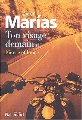 Javier Marias - Ton visage demain, tome 1 : Fièvre
