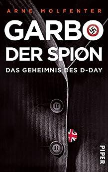 Garbo, der Spion: Das Geheimnis des D-Day