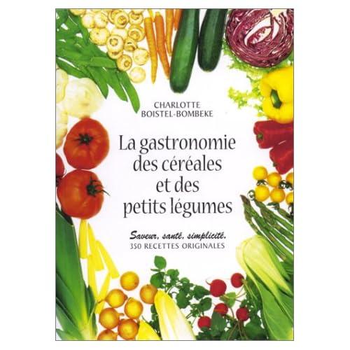 La Gastronomie des céréales et des Petits Légumes