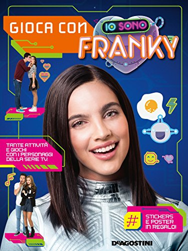 Gioca con Io sono Franky. Con adesivi. Ediz. a colori. Con Poster por Tea Orsi