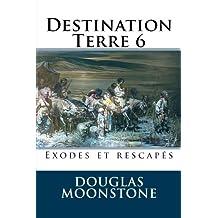 Destination Terre 6: Exodes et rescapés