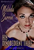 His Disobedient Thief (Rakes of Mayfair Book 2)
