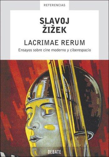 Lacrimae Rerum: Ensayos Sobre Cine Moderno y Ciberespacio (Referencias (Debate)) por Slavoj Zizek