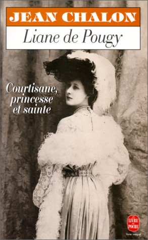 Liane De Pougy Courtisane Princesse Et Sainte [Pdf/ePub] eBook