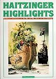 Haitzinger Highlights. Karikaturen und Cartoons aus den 80er und 90er Jahren von Horst Haitzinger -