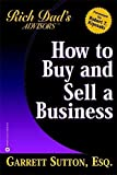 rich dad s advisors how to buy and sell your business how you can win in the business quadrant by robert t kiyosaki 2003 08 07