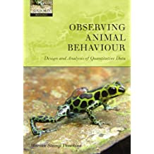 Observing Animal Behaviour: Design and Analysis of Quantitive Controls: Design and Analysis of Quantitative Data