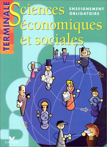 SCIENCES ECONOMIQUES ET SOCIALES TERMINALE. Enseignement obligatoire par Collectif, Jean-Yves Capul