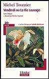 Vendredi ou la vie sauvage - Texte intégral + Dossier (Par Nicolas Veysman) + Lecture d'image (Par Isabelle Varloteaux) - Gallimard - 01/01/2009