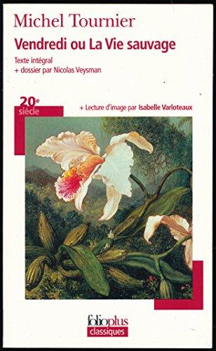 Vendredi ou la vie sauvage : Texte intégral + Dossier (Par Nicolas Veysman) + Lecture d'image (Par Isabelle Varloteaux)