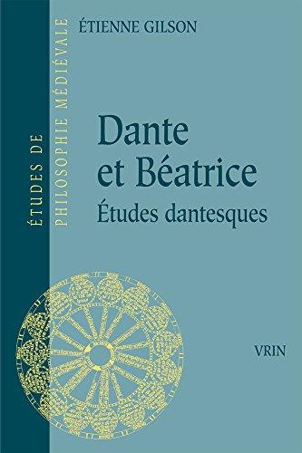 Dante et Béatrice. Etudes dantesques par Etienne Gilson