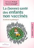 La (bonne) santé des enfants non vaccinés