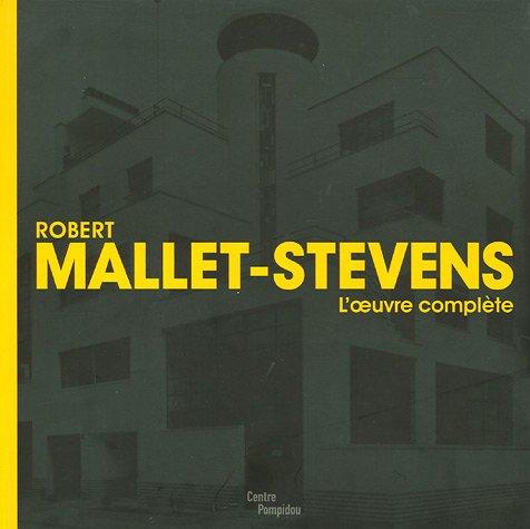 Robert Mallet-Stevens : L'oeuvre complète