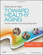 Ebersole & Hess' Toward Healthy Aging: Human Needs and Nursing Response (Old Edition)
