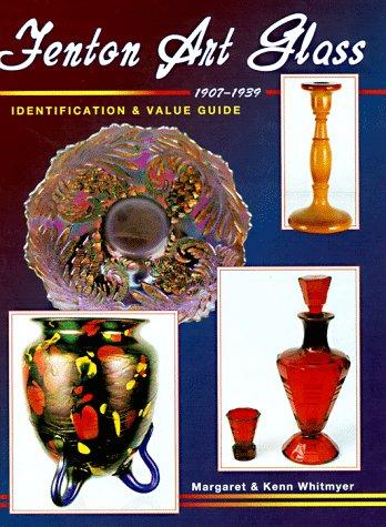 Fenton Art Glass 1907-1939: Identification & Value Guide: Identification and Value Guide -