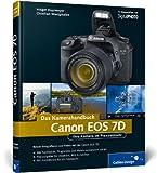 Canon EOS 7D. Das Kamerahandbuch. Ihre Kamera im Praxiseinsatz