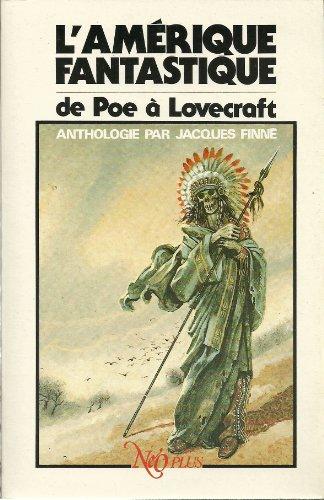 L'Amérique fantastique de Poe à Lovecraft : Anthologie (Néo plus)