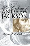 The Presidency of Andrew Jackson (American Presidency Series)