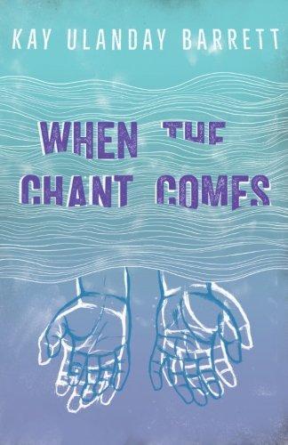 When The Chant Comes por Kay Ulanday Barrett