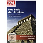 P.M. - Welt des Wissens: Geheimnisvolle Erde 2 - Das Ende der Azteken