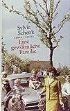 Eine gewöhnliche Familie: Roman von Sylvie Schenk