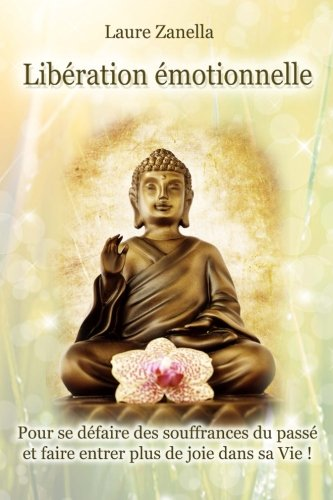 liberation-emotionnelle-pour-se-defaire-des-souffrances-du-passe-et-faire-entrer-plus-de-joie-dans-s