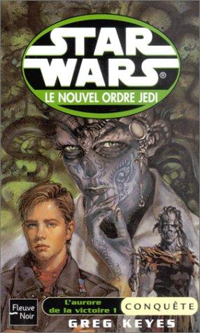 Star Wars, le nouvel ordre Jedi, tome 5 : L'aurore de la victoire, volume 1, Conquête