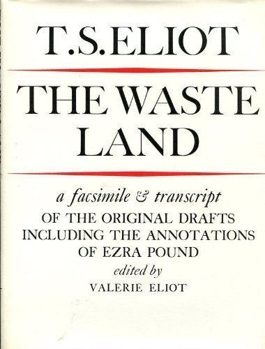 The Waste Land: Facsimile and Transcript of the Original Drafts