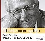 Ich bin immer noch da - Walter Sittler liest Dieter Hildebrandt