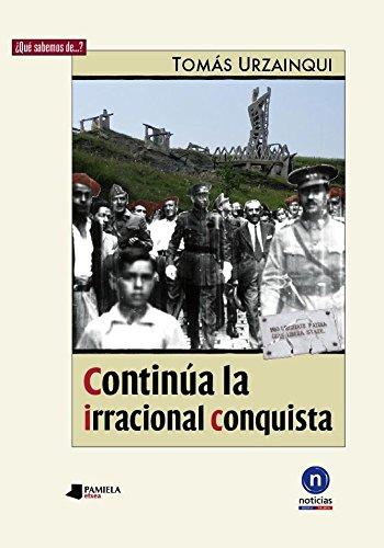 Continúa la irracional conquista (¿Qué sabemos de…?) por Tomás Urzainqui Mina