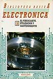 BIBLIOTECA BÁSICA DE LA ELECTRÓNICA. Vol. 16. EL VIDEOCASETE. UTILIZACIÓN Y MANTENIMIENTO.