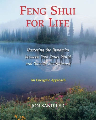Feng Shui for Life: Mastering the Dynamics between Your Inner World and Outside Environment by Jon Sandifer (August 01,2000)