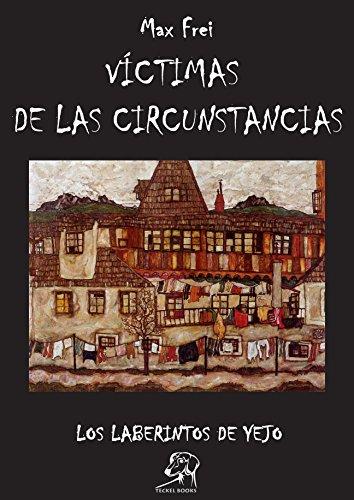 EL FORASTERO: VÍCTIMAS DE LAS CIRCUNSTANCIAS (Laberintos de Yejo nº 6) por Max Frei