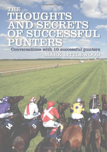 Thoughts and Secrets of Successful Punters: Interviews with 10 Proven Punters por Michael Littlewood